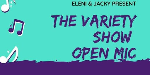 The Variety Show Open Mic