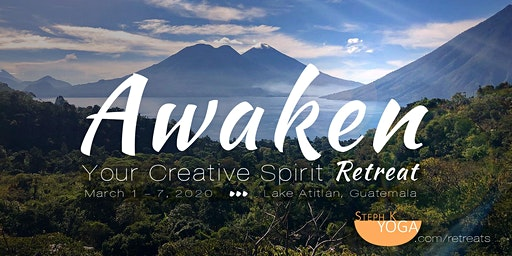 AWAKEN YOUR CREATIVE SPIRIT ~ Transformational Wellness Retreat ~ Lake Atitlán, Guatemala