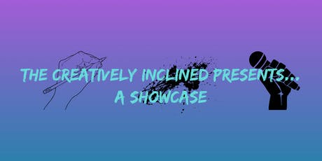 The Creatively Inclined Presents... A Showcase tickets