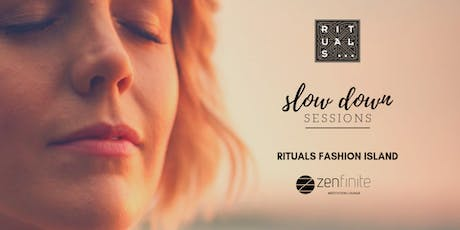 Free - Slow Down Sessions @ Rituals... Fashion Island - by Zenfinite tickets