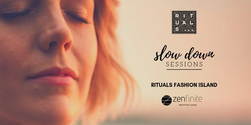 Free - Slow Down Sessions @ Rituals... Fashion Island - by Zenfinite