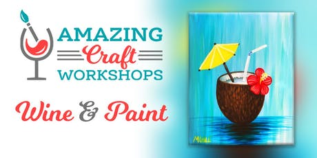 Wine & Paint Workshop - Coconut Cocktail Painting! tickets