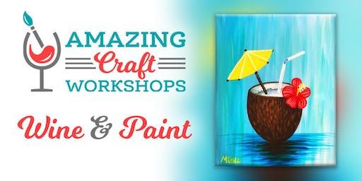 Wine & Paint Workshop - Coconut Cocktail Painting!