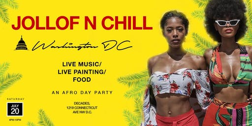 Jollof N' Chill D.C. : An Afrobeat Special & Exclusive Summer Day Party Event!
