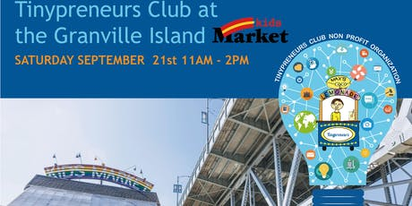 Tinypreneurs Club at the Kids Market in Granville Island tickets