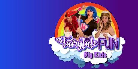 Fairy Tale Fun, Big Kids- Ages 7+ tickets