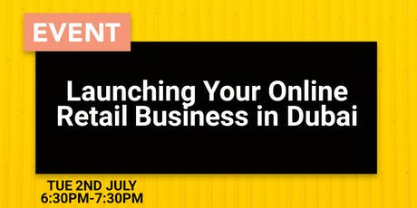 Launching Your Online Retail Business in Dubai tickets