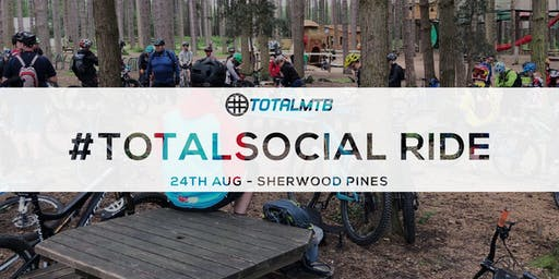 #TotalMTB - #TotalSocial Ride - Sherwood Pines