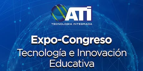 Expo Congreso de Tecnología e Innovación Educativa 2019 tickets