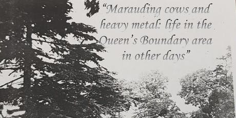 Marauding cows and heavy metal: life in the Queen's Boundary area in other days tickets