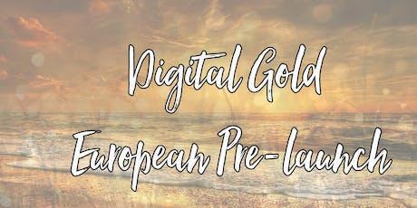 Digital Gold European Pre-launch tickets