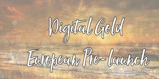 Digital Gold European Pre-launch