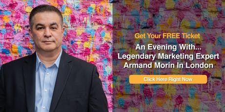 An Evening With Marketing Expert Armand Morin At Entrepreneurs Are Leaders tickets