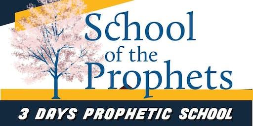 SCHOOL OF THE PROPHET- 3 Days Prophetic School.