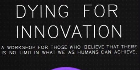 Dying for Innovation tickets