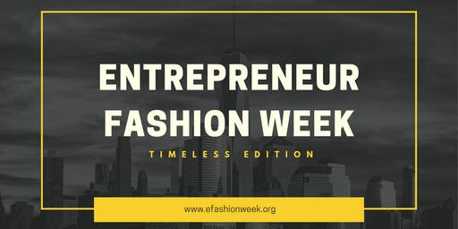 ENTREPRENEUR FASHION WEEK  | Timeless Edition