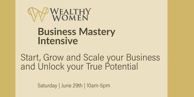 #WealthyWomen Business Mastery Intensive Seminar