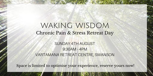 Waking Wisdom: Chronic Pain & Stress Retreat Day