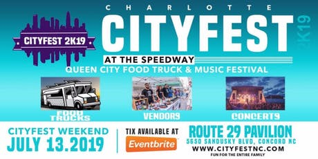 "CHARLOTTE CITY FEST AT THE SPEED WAY ""2019 QUEEN CITY FOOD TRUCK AND LIVE MUSIC FESTIVAL""- FOOD-FUN-FAMILY  tickets"