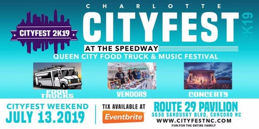 "CHARLOTTE CITY FEST AT THE SPEED WAY ""2019 QUEEN CITY FOOD TRUCK AND LIVE MUSIC FESTIVAL""- FOOD-FUN-FAMILY"