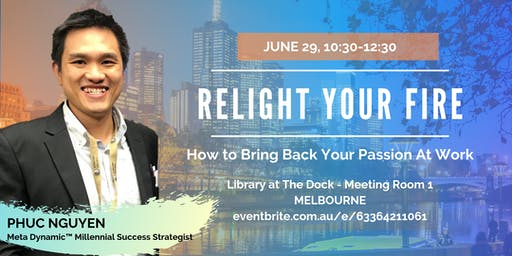 Relight The Fire: How to Bring Back Your Passion At Work