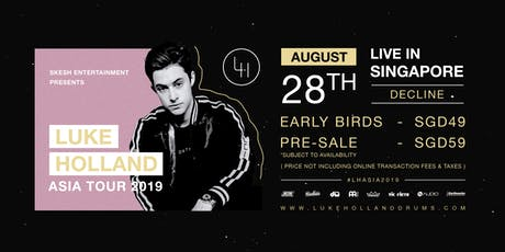 Skesh Entertainment Presents Luke Holland Live In Singapore 2019 tickets