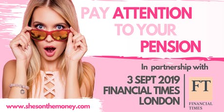 She's on the Money presents: Pay Attention To Your Pension tickets