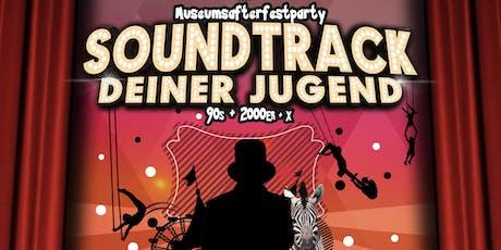 Soundtrack Deiner Jugend  • 90s, 2000er + X • Museumsafterfestparty Tickets