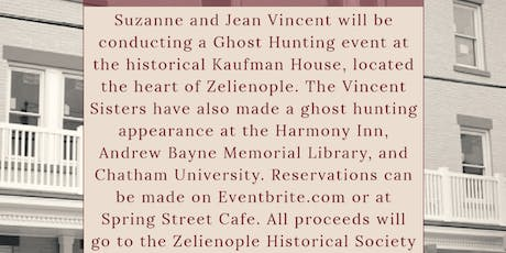 GHOST HUNTING AT KAUFMAN HOUSE WITH PSYCHIC VINCENT SISTERS tickets