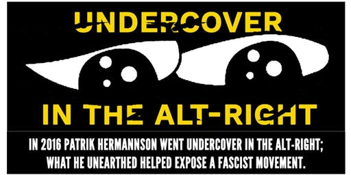 Undercover in the Alt-Right: A HOPE not hate film premiere
