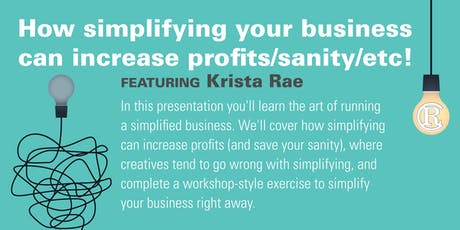 How simplifying your business can increase profits/sanity/etc! tickets