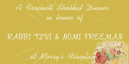 Farewell Shabbat Dinner in honor of Rabbi Tzvi and Nomi Freeman