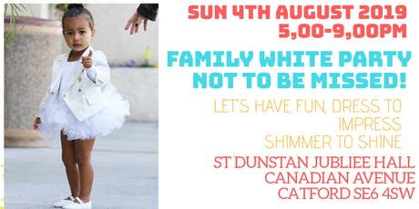 Family All White Summer Party. Sunday 4th  August 2019. 5pm - 9pm tickets