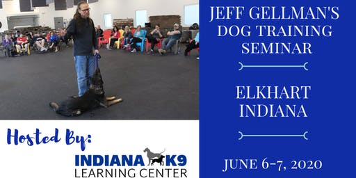 Elkhart, IN - Jeff Gellman's 2 Day Dog Training Seminar