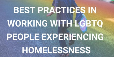 Best Practices in Working with LGBTQ People Experiencing Homelessness tickets