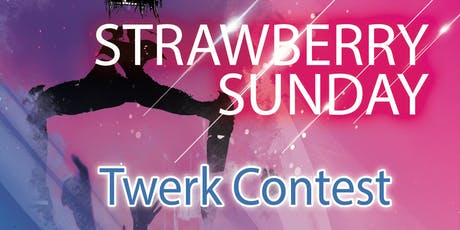 Strawberry Sunday Twerk Contest tickets