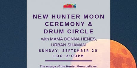 New Hunter Moon Ceremony & Drum Circle with Mama Donna Henes, Urban Shaman tickets