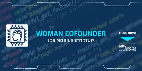 Woman Co-Founder: Create iOS Mobile App Startup tickets