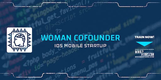 Woman Co-Founder: Create iOS Mobile App Startup