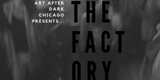Art after dark Chicago   The Factory