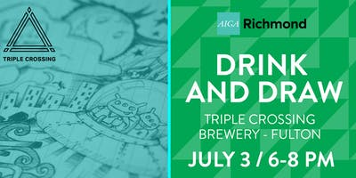 AIGA Richmond – Drink and Draw @ Triple Crossing Brewery - Fulton