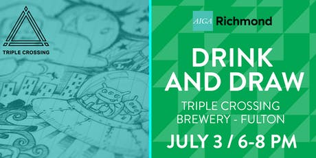 AIGA Richmond – Drink and Draw @ Triple Crossing Brewery - Fulton tickets