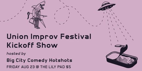 Union Improv Festival Kickoff | Hosted by Big City Comedy Hotshots tickets