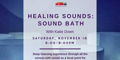 Healing Sounds: Sound Bath with Katie Down