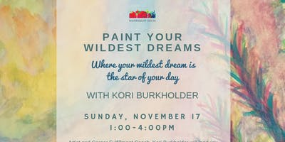 Paint Your Wildest Dreams with Kori Burkholder