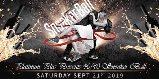 Platinum  Plus Presents 40/40 Sneaker Ball