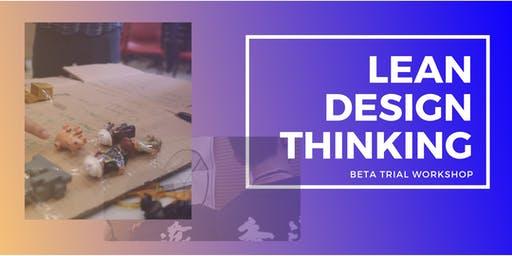 Lean Design Thinking Workshop - 1hr Beta trial for practitioner (Cantonese)