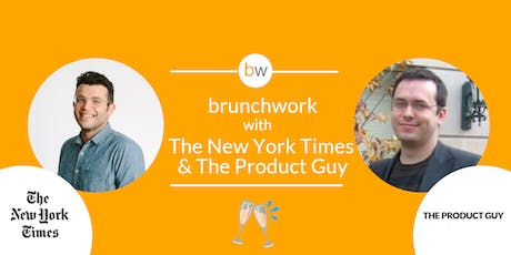 The New York Times & The Product Guy: brunchwork After Hours tickets