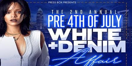 2nd Annaul Pre 4th Of July White & Denim Affair tickets