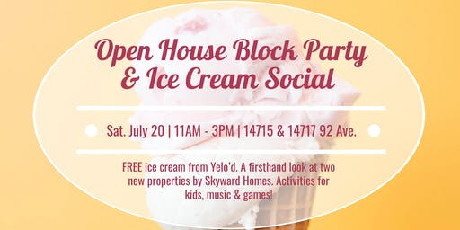 Open House Block Party & Ice Cream Social!